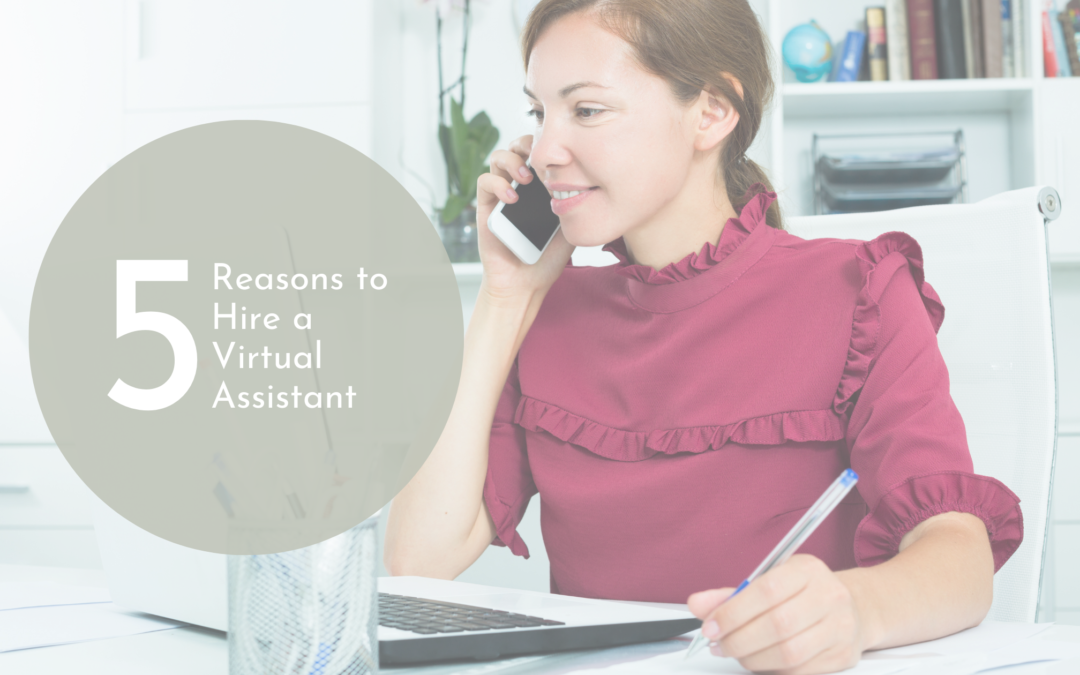 Five Reasons You Need a Virtual Assistant